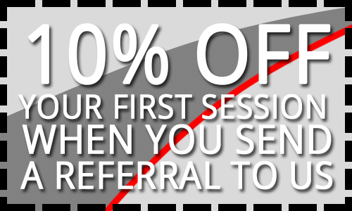 10% Off your first session when you send a referral to us